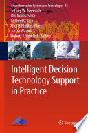 Intelligent Decision Technology Support In Practice : topics raised during the 5th kes international...