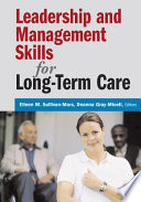 Leadership And Management Skills For Long Term Care