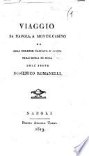 Viaggio da Napoli a Monte-Casino ed alla celebre cascata d'acqua dell'isola di Soradell'abate Domenico Romanelli