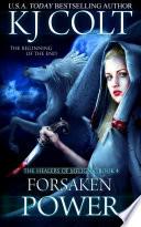 Forsaken Power (The Healers of Meligna, Book #4)
