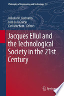 Jacques Ellul and the Technological Society in the 21st Century