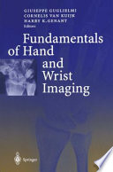 Fundamentals Of Hand And Wrist Imaging book