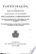 Participação e documentos dirigidos ao governo pelo General Commandante da Tropa Expedicionaria