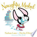 Naughty Mabel : seen, causes all sorts of chaos for...