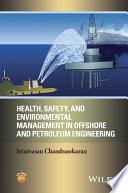Health  Safety  and Environmental Management in Offshore and Petroleum Engineering