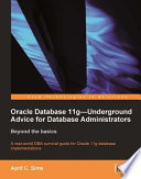 Oracle Database 11G   Underground Advice for Database Administrators