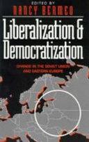 Liberalization and democratization