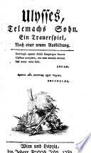 Ulysses  Telemachs Sohn  Ein Trauerspiel  nach einer neuen Ausbildung  nach des Abate Domenico Lazarini gleichnamiger Studie