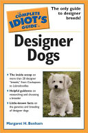 The Complete Idiot's Guide to Designer Dogs Labradoodles Really Designer Dogs? Do So Called