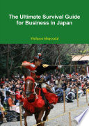 The Ultimate Survival Guide for Business in Japan  couverture souple