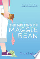 The Melting of Maggie Bean Out From The Shadow Of