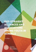 Gay-Straight Alliances and Associations among Youth in Schools