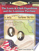 Spotlight on America  The Lewis   Clark Expedition and the Louisiana Purchase