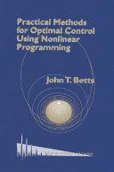 Practical Methods for Optimal Control Using Nonlinear Programming