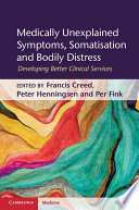 Medically Unexplained Symptoms Somatisation And Bodily Distress
