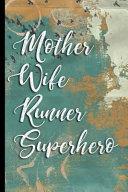 Mother Wife Runner Superhero