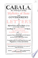 Cabala, Sive Scrinia Sacra, Mysteries Of State And Government: In Letters Of Illustrious Person And Great Ministers Of State ... Formely In Two Volumns .. Now Collected And Printed Together In One Volumn ... : ...