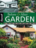 Before and After Garden Makeovers Garden Makeovers Demonstrating How Uninspired Yards