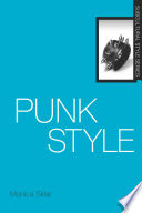 Punk Style : and hugely influential subculture and...