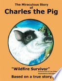 The Miraculous Story of Charles the Pig