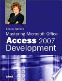 Alison Balter s Mastering Microsoft Office Access 2007 Development