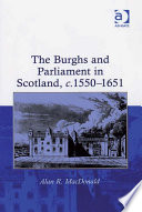 The Burghs and Parliament in Scotland  c  1550   1651