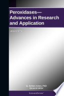 Peroxidases   Advances in Research and Application  2012 Edition