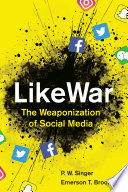 LikeWar : terrorists have seized upon twitter and facebook to...