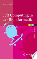 Soft Computing in der Bioinformatik