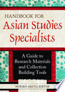 Ebook Handbook for Asian Studies Specialists: A Guide to Research Materials and Collection Building Tools Epub Noriko Asato Apps Read Mobile