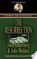 Knowing The Truth About The Resurrection