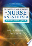 Chemistry and Physics for Nurse Anesthesia  Second Edition