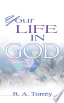 Your Life In God Shares Principles Basic To Growth And Fulfillment In