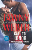 Call To Honor  A SEAL Brotherhood Novel  Book 1