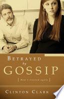 Betrayed By Gossip