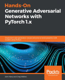 Hands-On Generative Adversarial Networks with PyTorch 1.x Book
