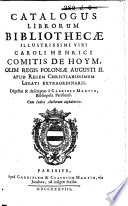 Catalogus Librorum Bibliothec Illustrissimi Viri Caroli Henrici Comitis De Hoym Olim Regis Poloni Augusti Ii
