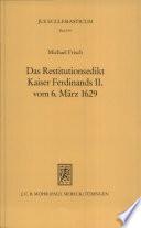 Das Restitutionsedikt Kaiser Ferdinands II. vom 6. März 1629