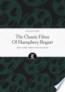 New York Times Film Reviews: The Classic Films of Humphrey Bogart
