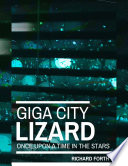 Once Upon a Time In the Stars, 2: Giga City Lizard