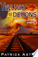 Twilight of Demons  The Remnants of War Series  Book 4