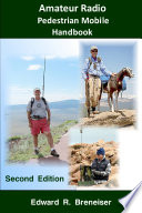 Amateur Radio Pedestrian Mobile Handbook  Second Edition