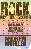 Rock And Hard Places : a wanderer by nature, and a journalist by...