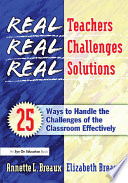 Real Teachers  Real Challenges  Real Solutions