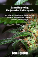 Cannabis Growing  Marijuana Horticulture Guide