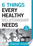 6 Things Every Healthy Relationship Needs  Ebook Shorts