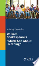 A Study Guide for William Shakespeare s  Much Ado About Nothing