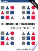 The Discipline of Organizing  Core Concepts Edition