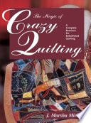 The Magic of Crazy Quilting