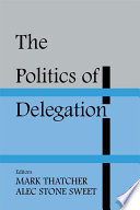 The Politics of Delegation